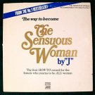 """THE SENSOUS WOMAN by """"J""""      Adults Only LP"""