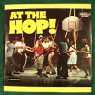 AT THE HOP!     1975 3-Record Set     Various Artists 50's