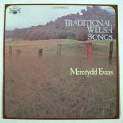 TRADITIONAL WELSH SONGS   ~   Meredydd Evans    Stereo LP
