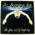 """BOOMTOWN RATS      """" The Fine Art of Surfacing """"       1987 Punk Rock LP"""