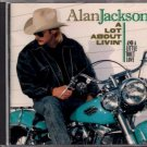 "ALAN JACKSON   ~   "" A Lot About Livin And A Little 'Bout Love' ""     Country CD"