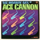 ACE CANNON  ~  The Moanin' Sax of Ace Cannon        1963 Jazz LP