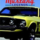 Mustang Legends : The Power. the Performance. the Passion by Voyageur Press Staf