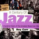 A Century of JAZZ  ~  From Blues to Bop, Swing to Hip-Hop     2005 / Roy Carr