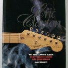 THE ERIC CLAPTON ALBUM  ~  Thirty Years of Music and Memorablilia     1994 Hc/Dj