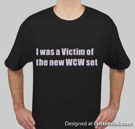 I was a victim of the new WCW set