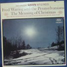 Fred Waring and the Pennslvanians The Meaning Of Christmas - Vinyl LP