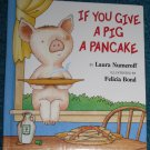 If You Give a Pig A Pancake Book Laura Numeroff HC