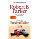 HUNDRED-DOLLAR BABY by ROBERT B. PARKER - A SPENSER NOVEL