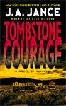 TOMBSTONE COURAGE by J.A. JANCE - A NOVEL OF SUSPENSE