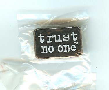 "X-FILES ""TRUST NO ONE"" PIN"