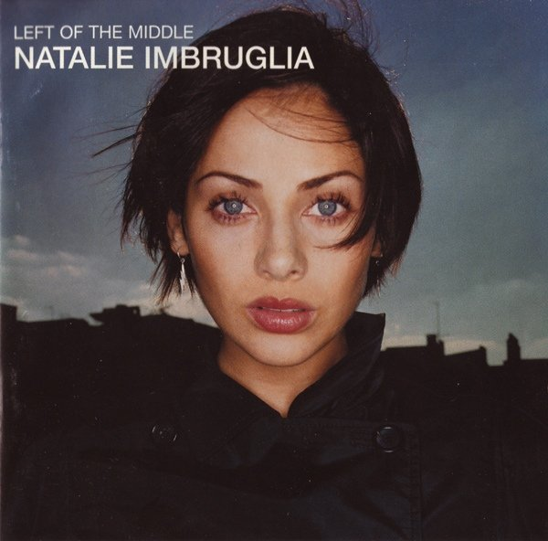 Natalie Imbruglia �� Left Of The Middle