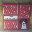 """I Love My Puppy a""-Premade Scrapbook Page 12x12"