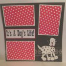 """It's A Dog's Life 2""-Premade Scrapbook Page 12x12"