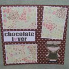 """Chocolate Lover Girl""-Premade Scrapbook Page 12x12"