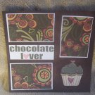 """Chocolate Lover""-Premade Scrapbook Page 12x12"