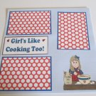 """Girl's Like Cooking Too""-Premade Scrapbook Page 12x12"