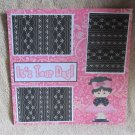 """It's Your Day Girl""-Premade Scrapbook Page 12x12"