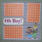 """""""Oh Boy ss""""-Premade Scrapbook Page 12x12"""
