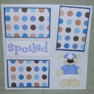 """""""Spoiled Boy""""-Premade Scrapbook Page 12x12"""