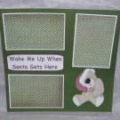 """Wake Me Up When Santa Gets Here""-Premade Scrapbook Page 12x12"