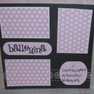 """Ballerina Saying""-Premade Scrapbook Page 12x12"