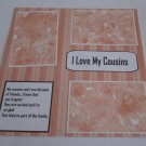 """I Love My Cousins b""-Premade Scrapbook Page 12x12"