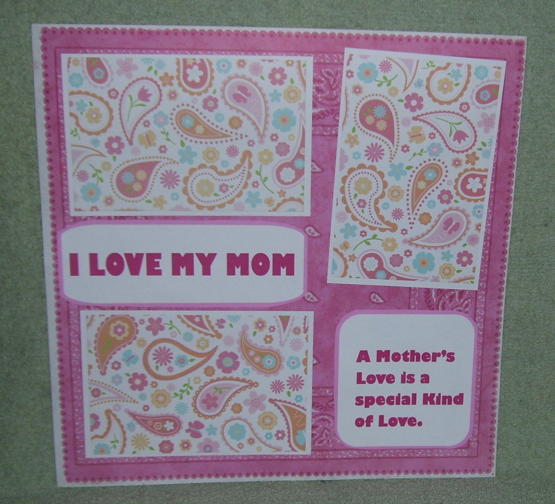 """I Love My Mom Saying""-Premade Scrapbook Page 12x12"