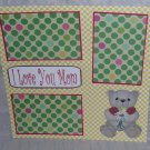 """I Love You Mom Bear""-Premade Scrapbook Page 12x12"