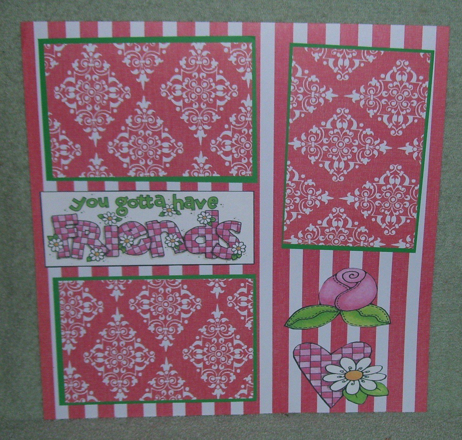"""You Gotta Have Friends""-Premade Scrapbook Page 12x12"