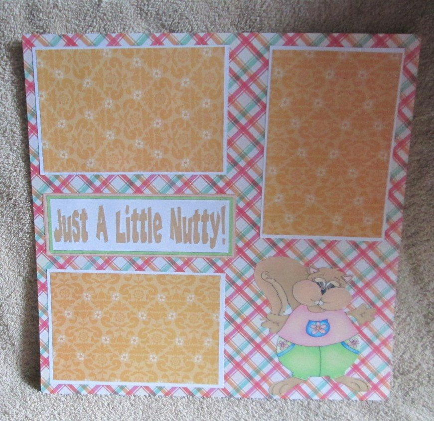 """""""Just A Little Nutty""""-Premade Scrapbook Page 12x12"""