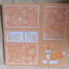 """""""What A Fox nw""""-Premade Scrapbook Page 12x12"""