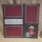 """Girl's Just Wanna Have Fun a""-Premade Scrapbook Page 12x12"