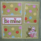 """Be Mine nw""-Premade Scrapbook Page 12x12"