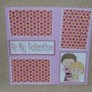 """Be Mine Valentine 1 bl""-Premade Scrapbook Page 12x12"