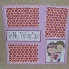 """Be Mine Valentine 2 bl""-Premade Scrapbook Page 12x12"