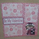 """Be Mine Valentine Girl 1 kw""-Premade Scrapbook Page 12x12"