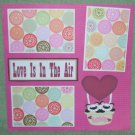 """""""Love Is In The Air""""-Premade Scrapbook Page 12x12"""