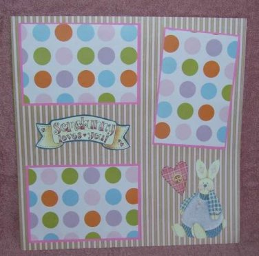 """Somebunny Loves You a""-Premade Scrapbook Page 12x12"