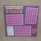 """""""You'll Always Be In My Heart t""""-Premade Scrapbook Page 12x12"""