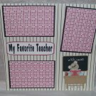 """My Favorite Teacher""-Premade Scrapbook Page 12x12"