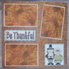 """""""Be Thankful bl""""-Premade Scrapbook Page 12x12"""