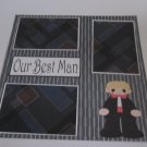 """""""Our Best Man""""-Premade Scrapbook Page 12x12"""