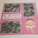 """""""All She Wants To Do Is Dance""""-Premade Scrapbook Page 12x12"""