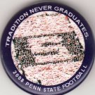 2008 Penn State Football Button Tradition Never Graduates S-Zone NEW