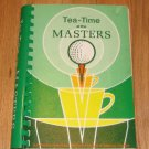 Tea-Time at the Masters: A Collection of Recipes 1977 Cook Book Augusta National