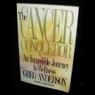 The Cancer Conqueror An Incredible Journey to Wellness by Greg Anderson Paperback