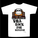 T-shirt WILL ROCK FOR BANANAS design