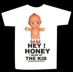 T-shirt HI! HONEY I BELOW UP THE KID design