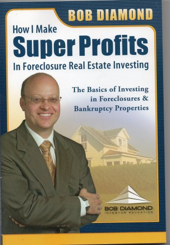 Bob Diamond : How I Make Super Profits in Foreclosure Real Estate Investing ( Book & CD )